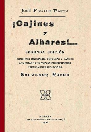 Cajines y albares: romances murcianos, soflamas y bandos