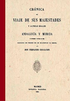 Cronica del viaje de sus majestades y altezas reales. andalu