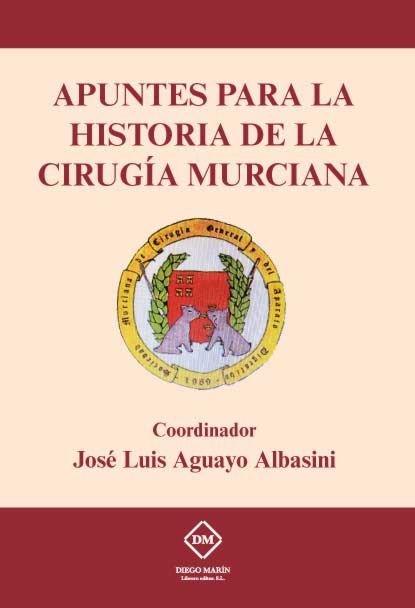 Apuntes para la historia de la cirugia murciana