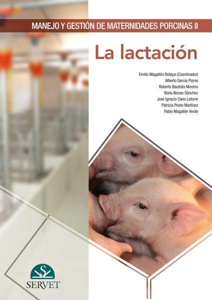 Manejo y gestion de maternidades porcinas ii. la lactacion