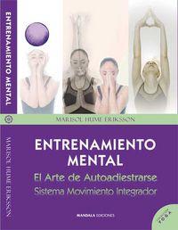 Entrenamiento mental. el arte de autoadiestrarse