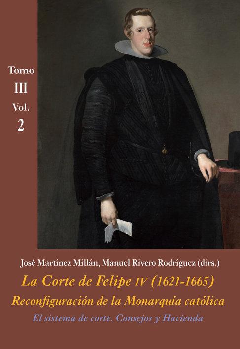 Corte de felipe iv (1621-1665) tomo iii vol. 2, la
