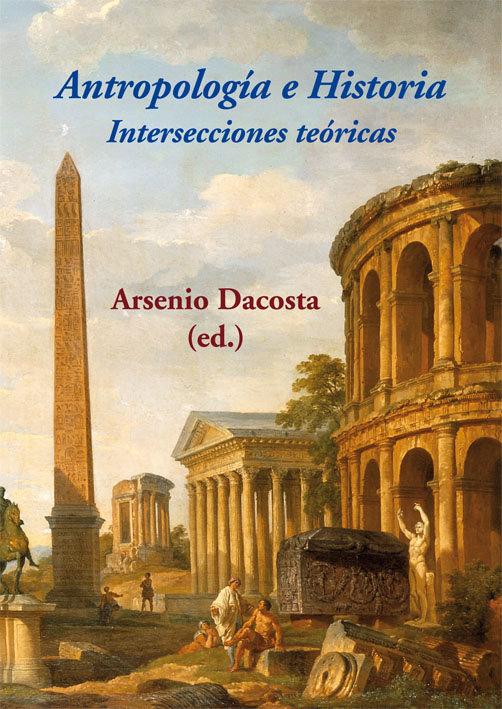 Antropologia e historia intersecciones teoricas