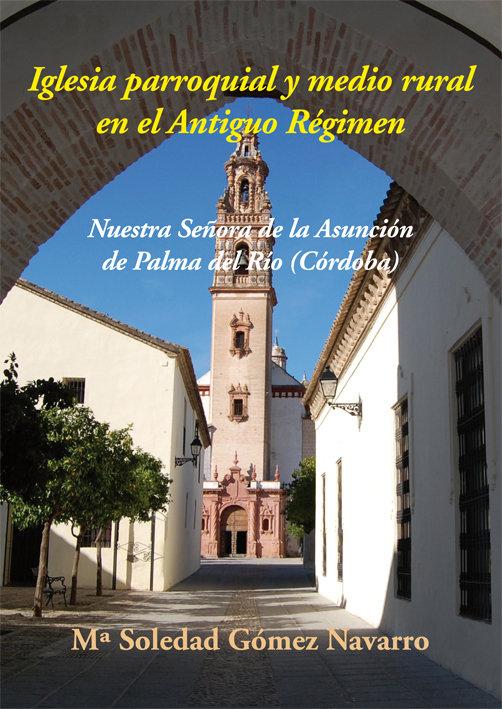Iglesia parroquial y medio rural en el antiguo regimen