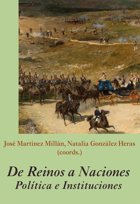 De reinos a naciones politica e institucio