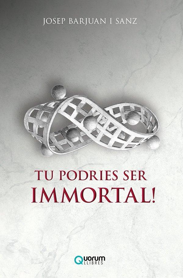 Tu podries ser immortal