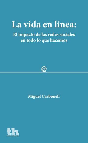 Vida en linea: el impacto de las redes sociales en todo lo q