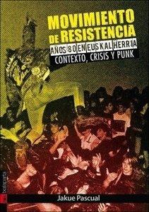 Movimiento de resistencia. años ochenta en euskal herria