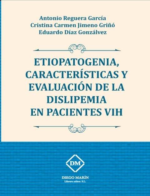 Etiopatogenia, caracteristicas y evaluacion de la dislipemia