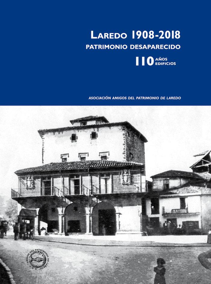 Laredo 1908 2018 patrimonio desaparecido 110 años edificios