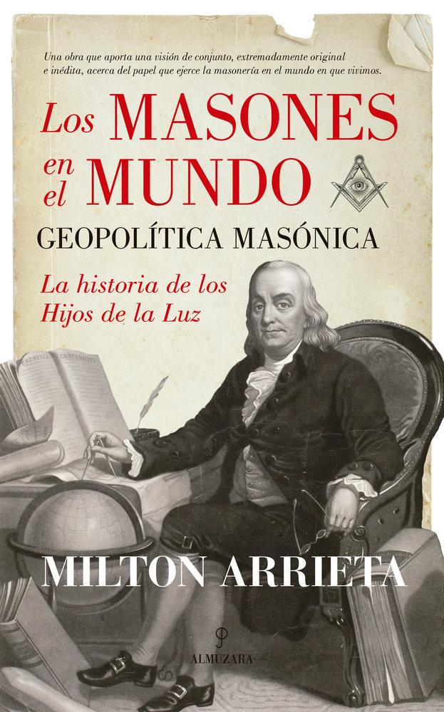 Masones en el mundo geopolitica masonica,los