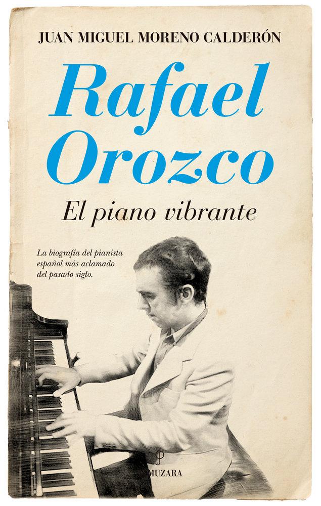 Rafael orozco. el piano vibrante
