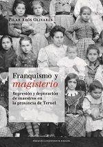 Franquismo y magisterio. represion y depuracion de maestros