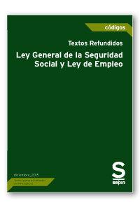 Textos refundidos ley general de la seguridad social y ley d