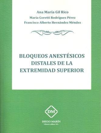 Bloqueos anestesicos distales de la extremidad superior