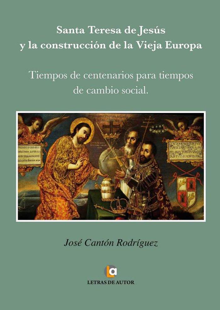 Santa teresa de jesus y la construccion de la vieja europa