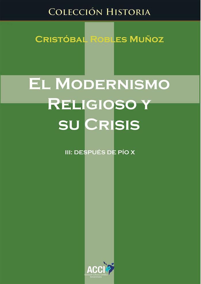 Modernismo religioso y su crisis iii despues de pio x,el