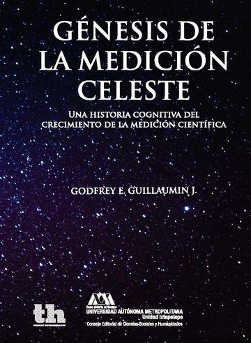 Genesis de la medicion celeste . una historia cognitiva del