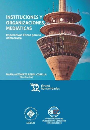 Instituciones y organizaciones mediaticas: imperativos etico