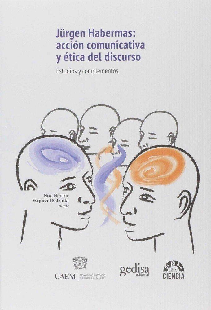 JUÜRGEN HABERMA: ACCION COMUNICATIVA Y ETICA DEL DISCURSO