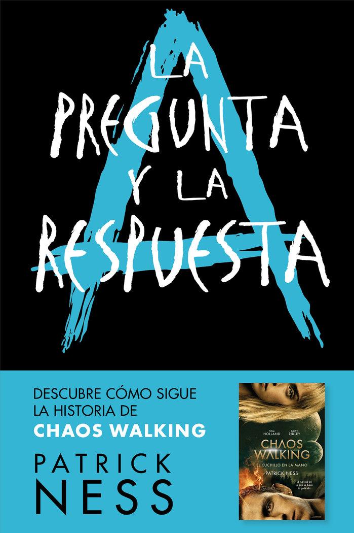 Pregunta y la respuesta chaos walking 2,la