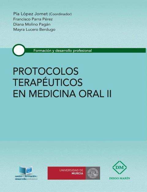 Protocolos terapeuticos en medicina oral ii