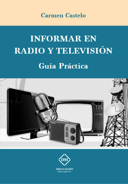 Informar en radio y television. guia practica