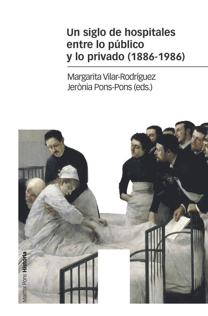 Un siglo de hospitales entre lo publico y lo privado (1886-1