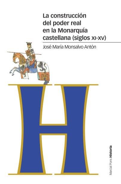 Construccion del poder real en la monarquia castellana,la