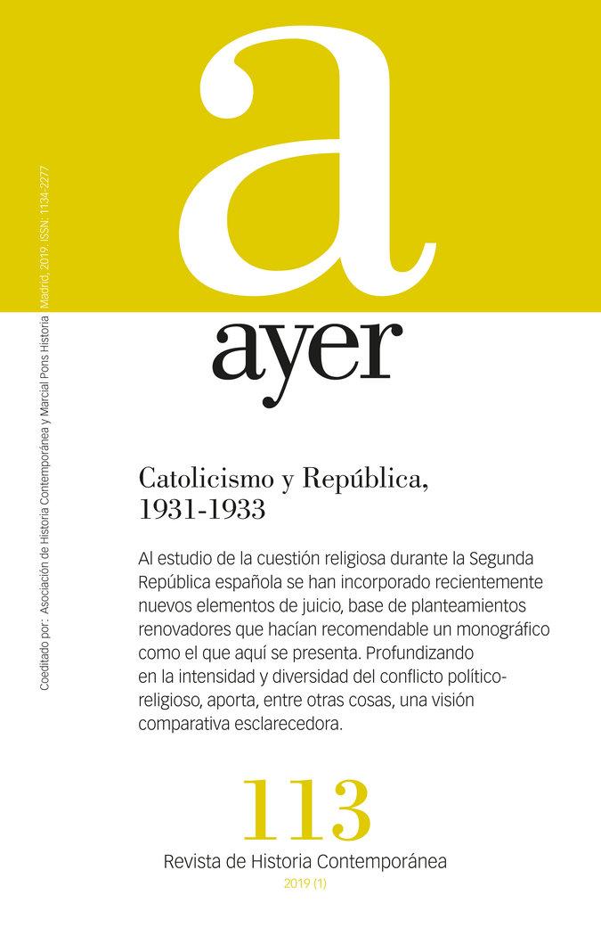 Revista ayer 113 catolicismo y republica 1931 1933