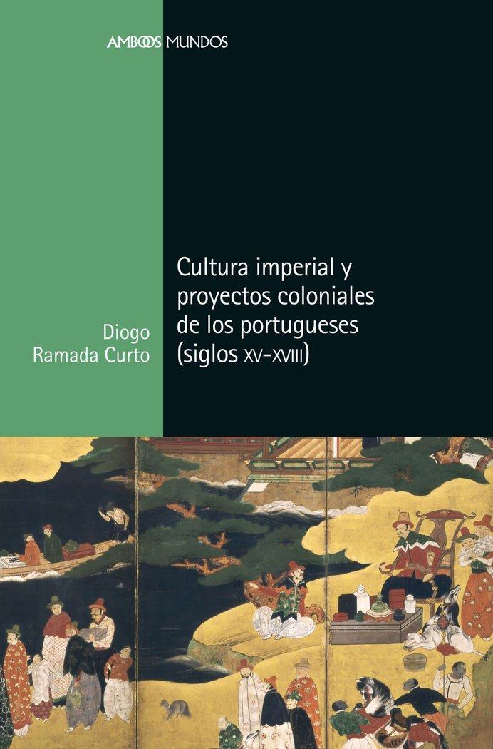 Cultura imperial y proyectos coloniales de los portugueses (
