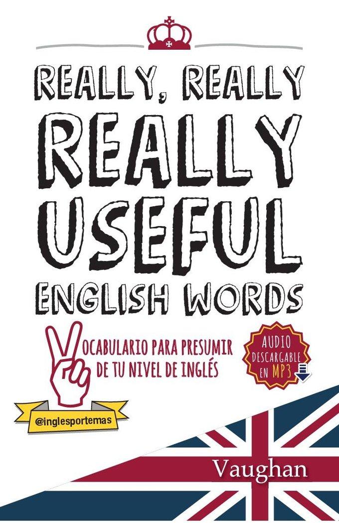 Really, really, really useful english words