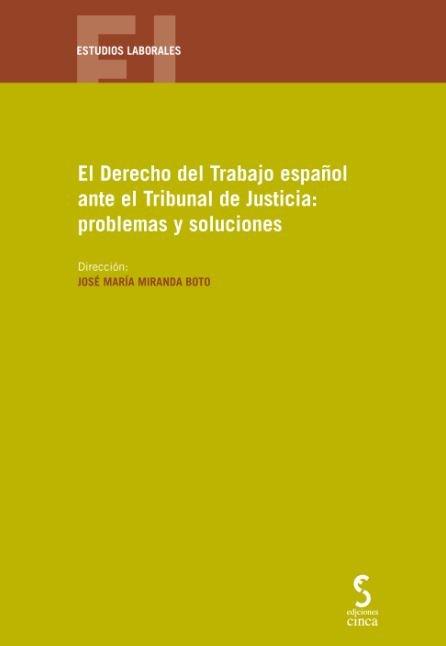 Derecho del trabajo español ante el tribunal de justicia