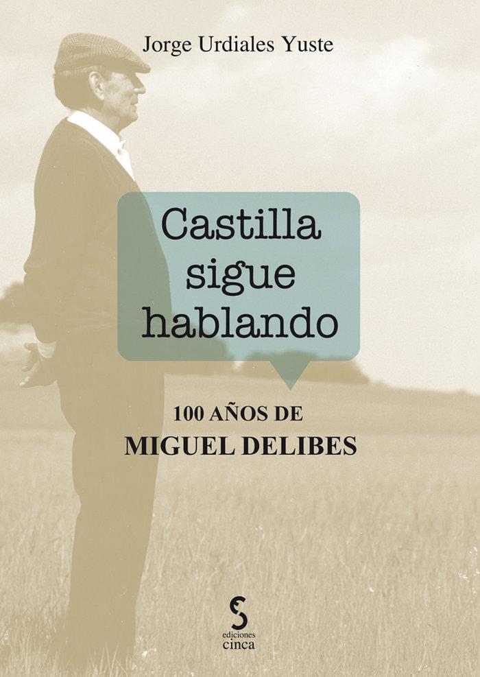 Castilla sigue hablando 100 años de miguel delibes