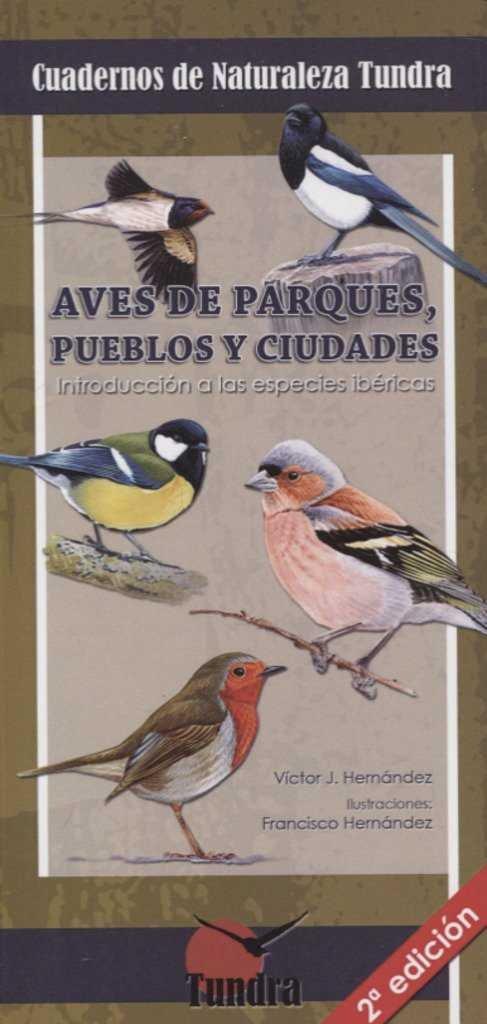 Cuadernos naturaleza 13 aves de parques pueblos y ciudades