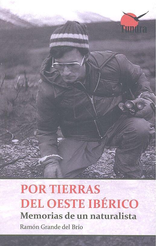 Por tierras del oeste iberico memorias de un naturalista