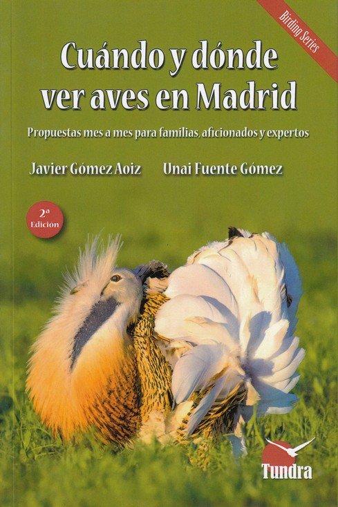 Cuando y donde ver aves en madrid 2ª edicion revisada ampli