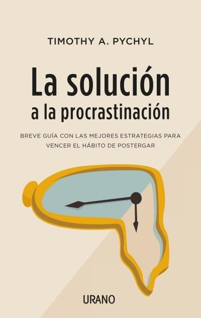 Solucion a la procrastinacion,la