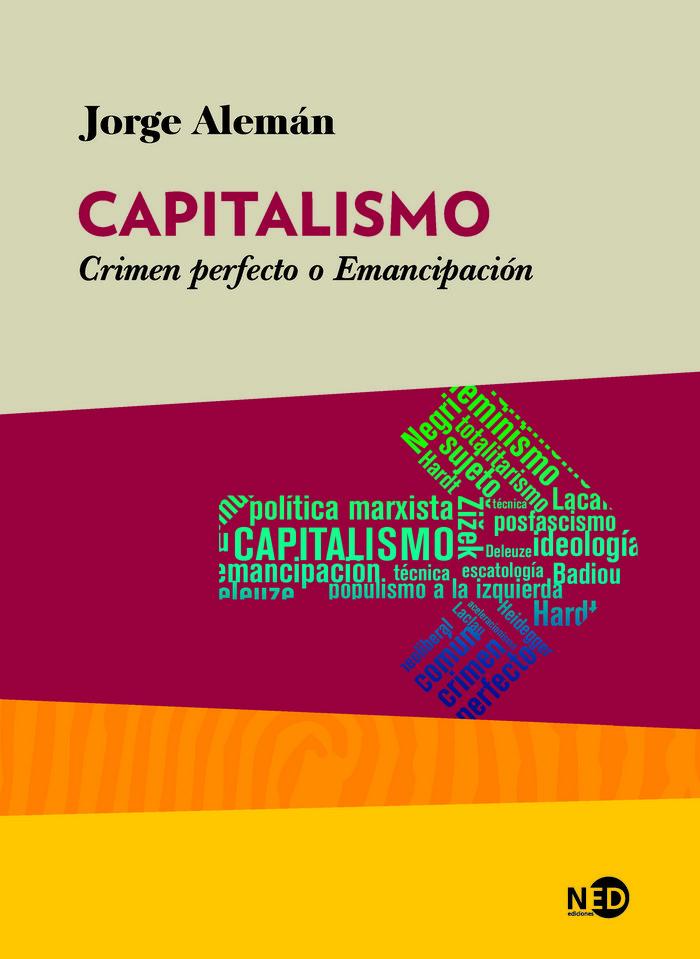 Capitalismo crimen perfecto o emancipacion