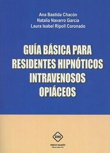 Guia basica para residentes hipnoticos intravenosos opiaceos