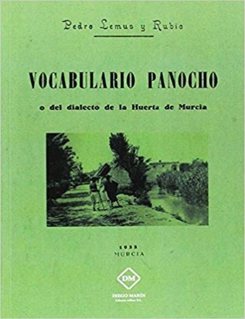 Vocabulario panocho o del dialecto de la huerta de murcia
