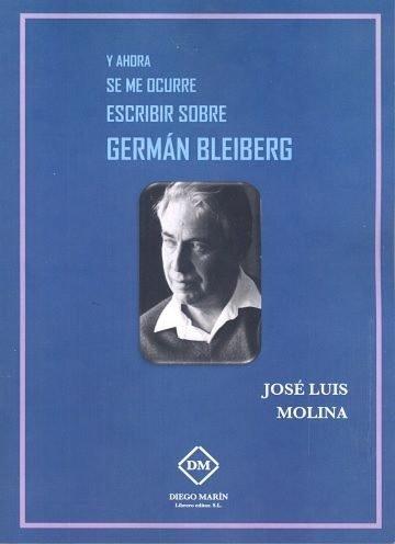 Y ahora se me ocurre escribir sobre german bleiberg