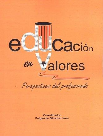 Educacion en valores perspectivas del profesorado