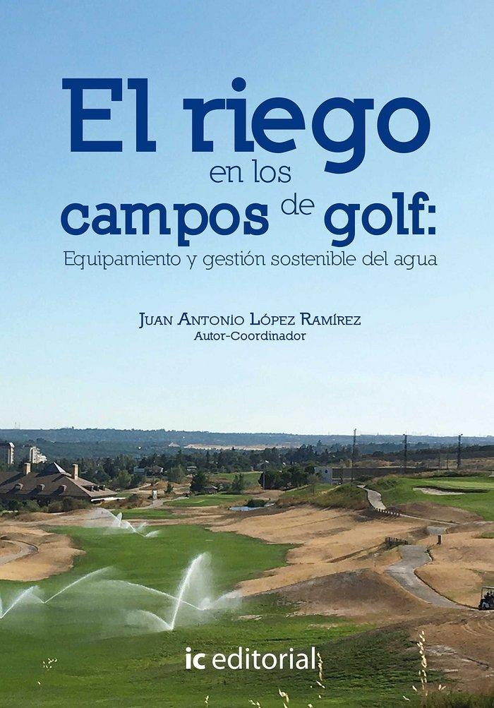 Riego en los campos de golf: equipamiento y gestion sostenib