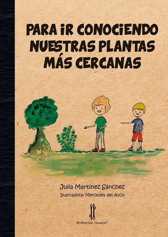 Para ir conociendo nuestras plantas mas cercanas