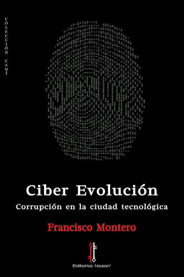 Ciber evolucion corrupcion en la ciudad tecnologica
