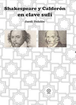 Shakespeare y calderon en clave sufi
