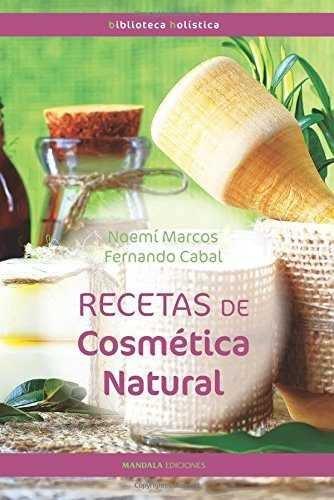 Nuevas recetas de cosmetica natural