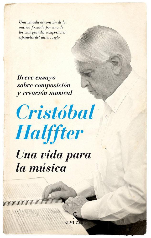 Cristobal halffter una vida para la musica