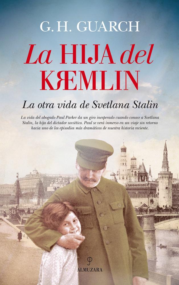 Hija del kremlin la otra vida de svetlana stalin